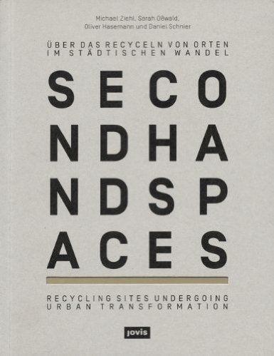 Second Hand Spaces Uber Das Recyceln Von Orten Im Stadtischen Wandel Amazon De
