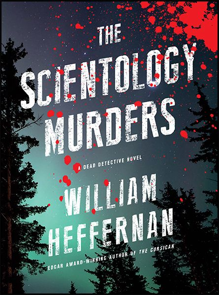 The Scientology Murders by William Hefferman