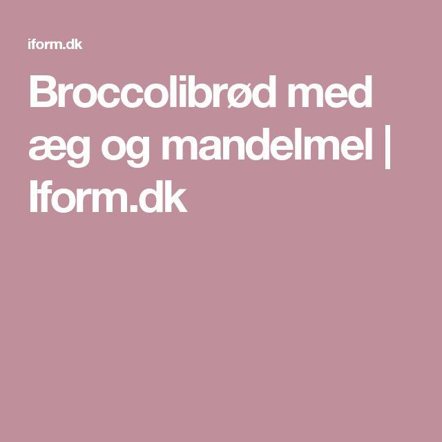 Broccolibrød med æg og mandelmel | Iform.dk
