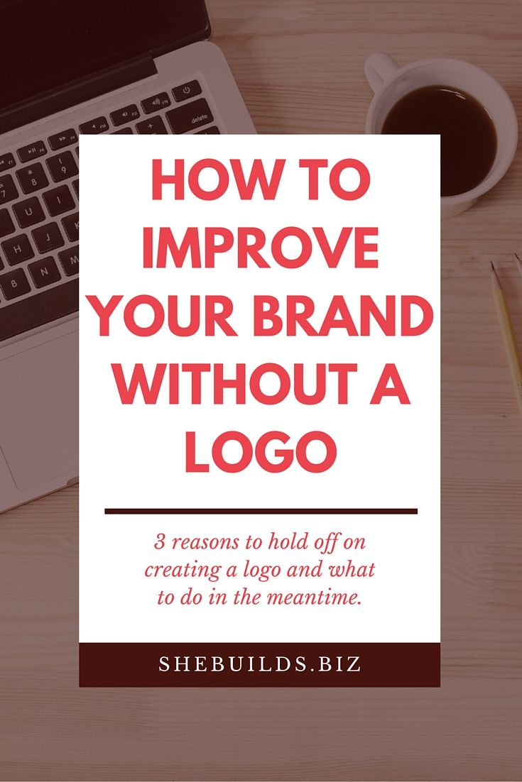 How to Improve Your Brand Without a Logo