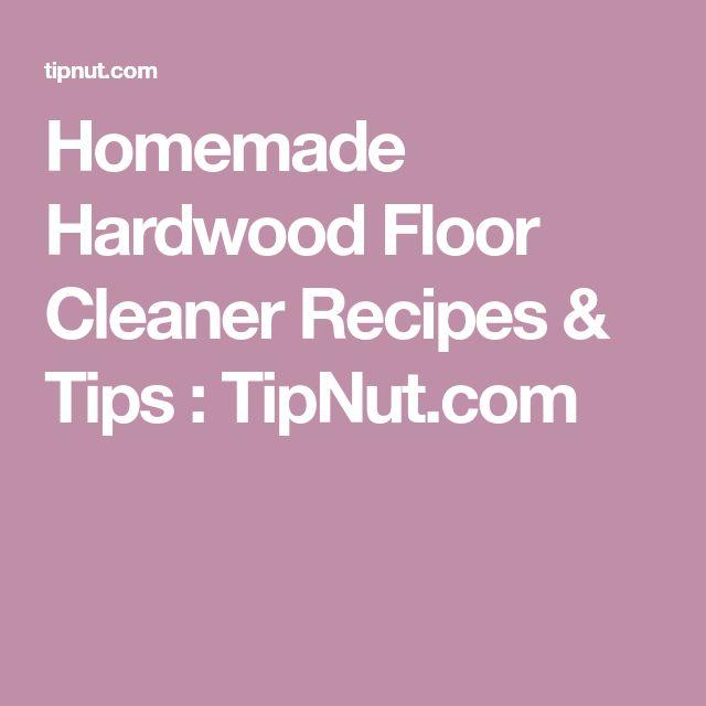 Homemade Hardwood Floor Cleaner Recipes & Tips : TipNut.com