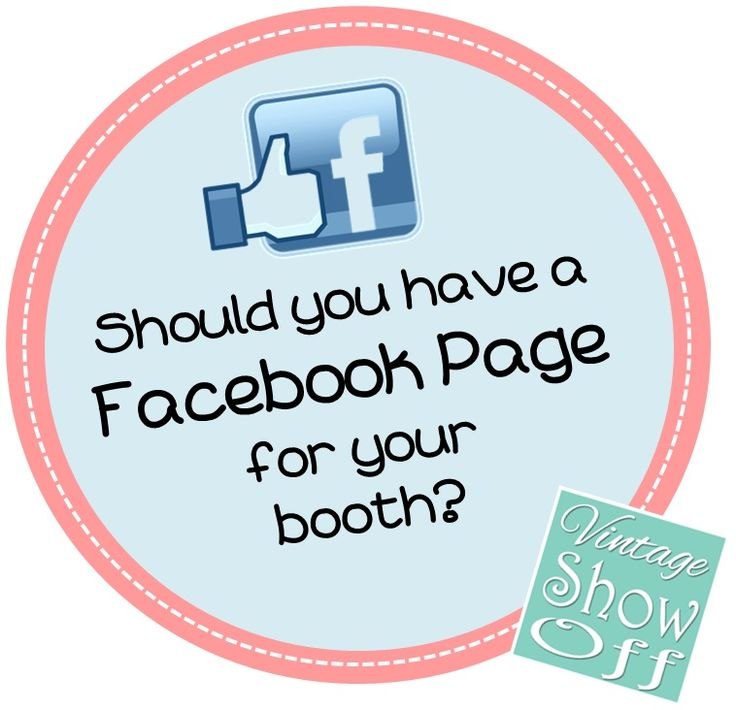 Vintage Show Off: Do You Need a Facebook Page for Your Booth??