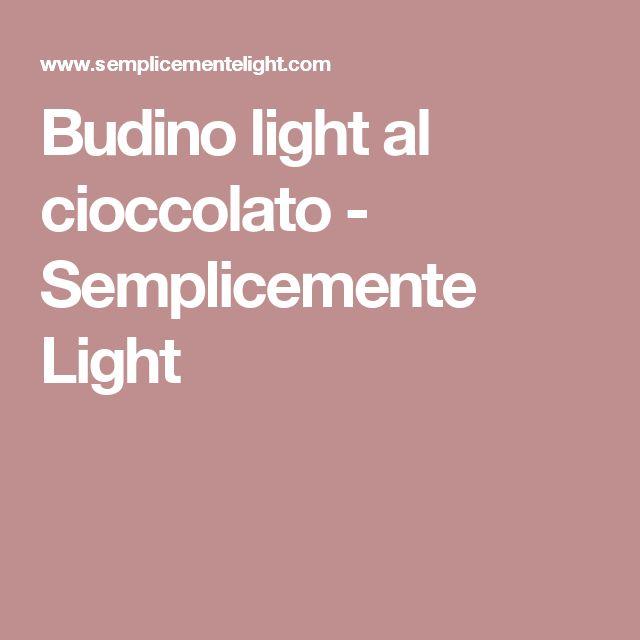 Budino light al cioccolato - Semplicemente Light