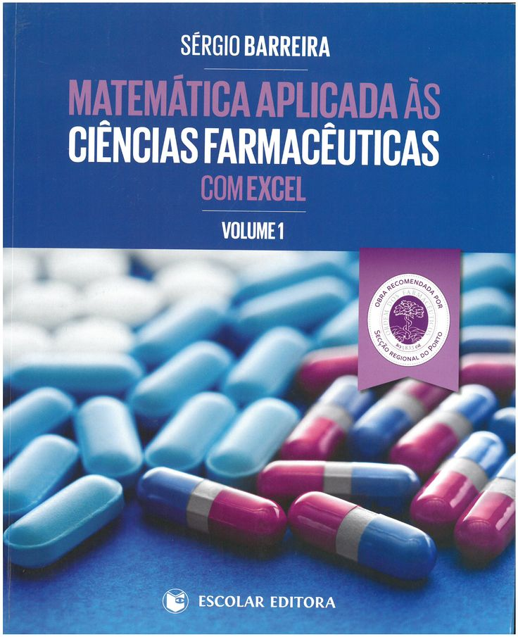 Matemática aplicada ás ciencias farmacéuticas com Excel / Sérgio Barreira. 2013-1014