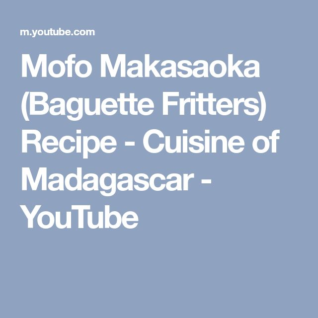 Mofo Makasaoka (Baguette Fritters) Recipe - Cuisine of Madagascar - YouTube