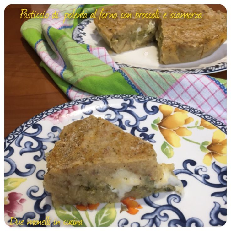 Il pasticcio di polenta al forno con broccoli e scamorza è un semplice primo piatto vegetariano che potrete anche preparare in anticipo.