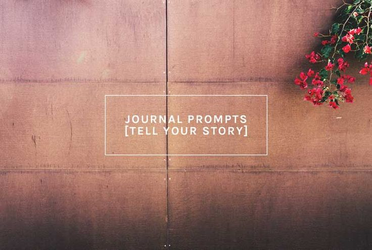 List of journaling prompts to help you tell your story in the pages of your journal.