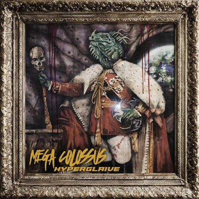 BEHIND THE VEIL WEBZINE: MEGA COLOSSUS – Hyperglaive Review