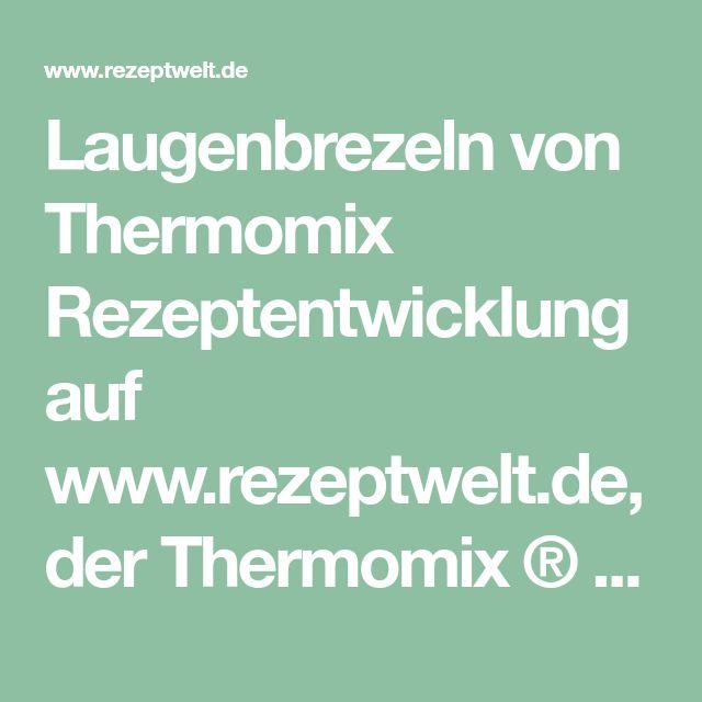Laugenbrezeln von Thermomix Rezeptentwicklung auf www.rezeptwelt.de, der Thermomix ® Community