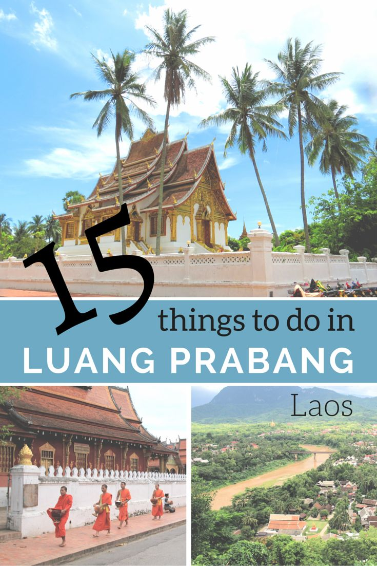 15 Things to do in Luang Prabang, Laos.   I never thought of visiting before, but now it's on my bucket list!