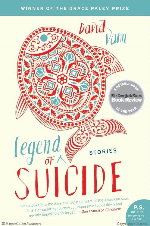 Browse Inside Legend of a Suicide: Stories by David Vann