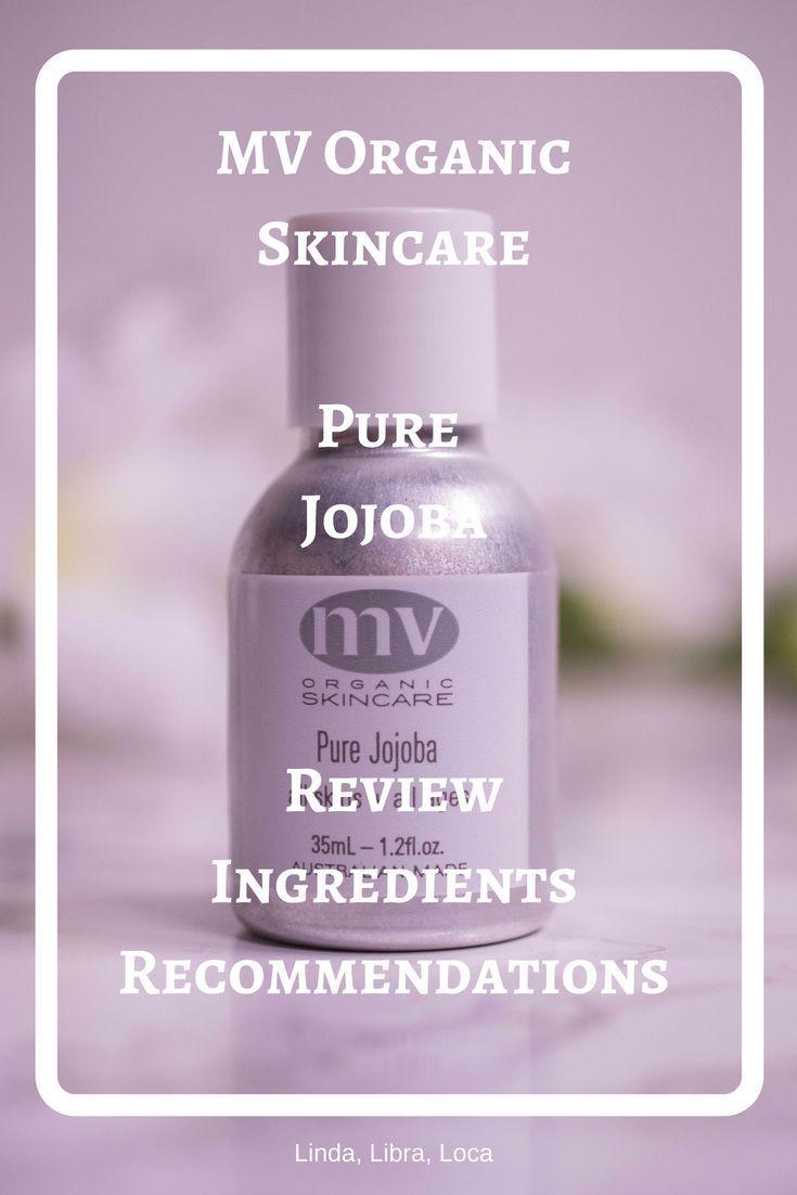 Mv Organic Skincare Pure Jojoba Review Recommendations Ingredients Skincareproducts Mvorganic Mvorganicskincare See