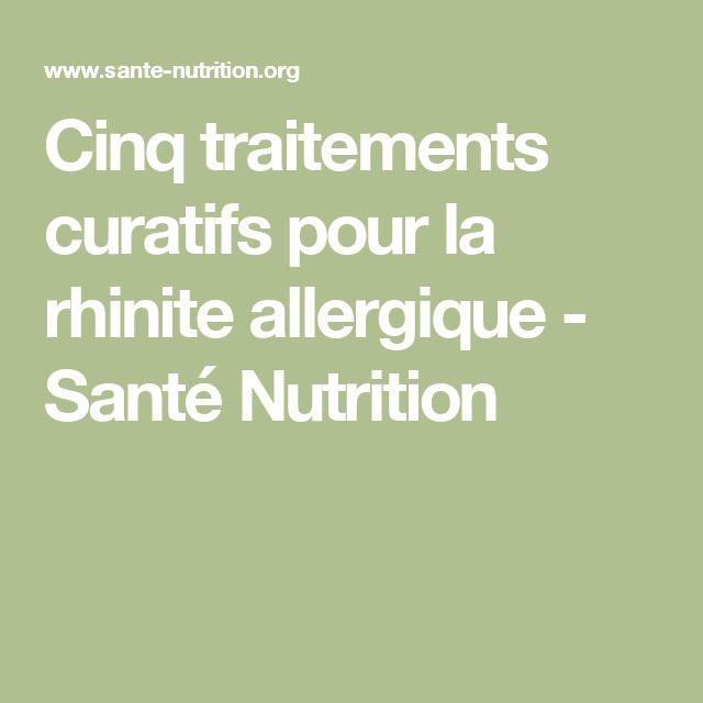 Cinq traitements curatifs pour la rhinite allergique - Santé Nutrition