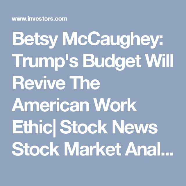 Betsy McCaughey: Trump's Budget Will Revive The American Work Ethic| Stock News Stock Market Analysis -