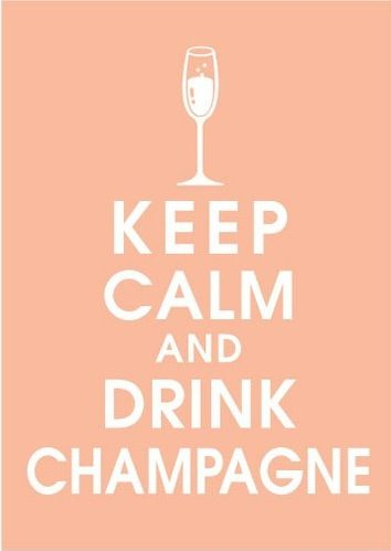 Resultados da Pesquisa de imagens do Google para http://27and1dresses.files.wordpress.com/2011/08/keep-calm-and-drink-champagne-apricot-blush-featured-5x7-poster-buy-3-and-get-1-free.jpeg