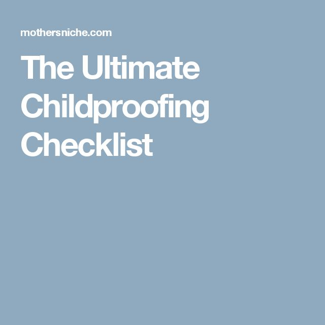 The Ultimate Childproofing Checklist
