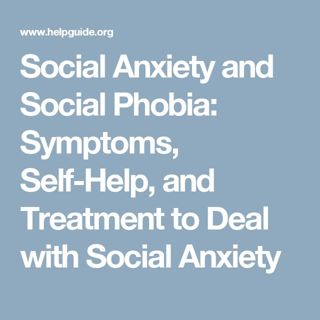 Social Anxiety and Social Phobia: Symptoms, Self-Help, and Treatment to Deal with Social Anxiety