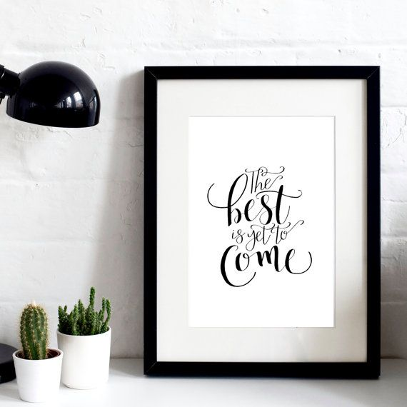 The Best Is yet To Come A4 Original Print - Hand-Lettered Print - Inspirational Quotes - Gift for a friend - Gift for Him or Her