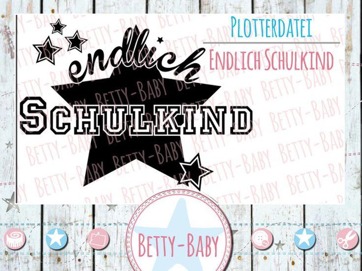 Plotterdatei+★endlich+Schulkind★+von+Betty-Baby+auf+DaWanda.com