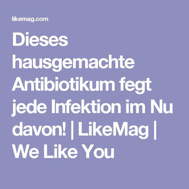 Dieses hausgemachte Antibiotikum fegt jede Infektion im Nu davon! | LikeMag | We Like You