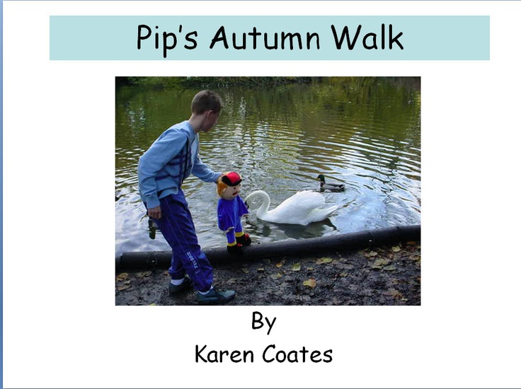 One in a series of Pip's adventures. Join Pip as he goes on a walk to discover more about this season (key words: autumn, leaves, ducks, squirrel, trees)