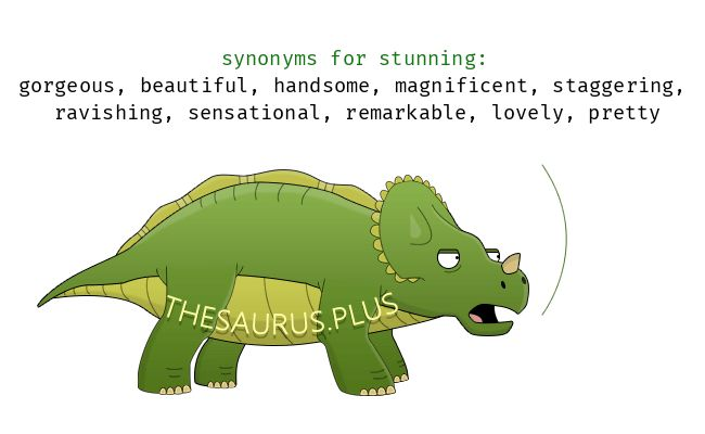 Stunning synonyms https://thesaurus.plus/synonyms/stunning #stunning #synonym #thesaurus #gorgeous #beautiful #handsome #ravishing #staggering #magnificent #sensational #pretty #lovely