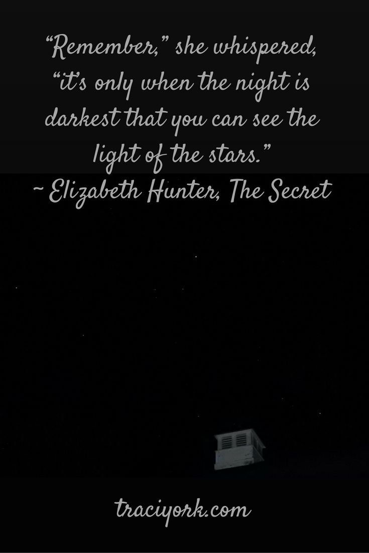 For a Mostly Wordless Monday - the When the Night is Darkest quote by Elizabeth Hunter, paired with one of my photographs of stars.