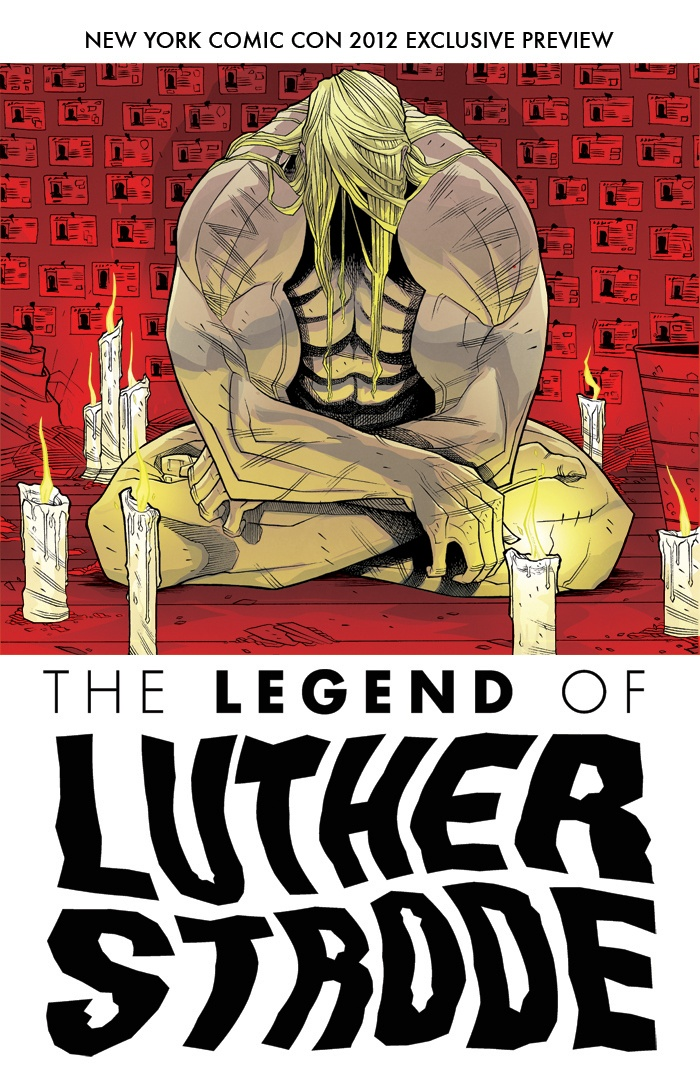 NYCC Debut: The Legend Of Luther Strode Ashcan
