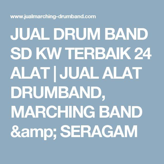 JUAL DRUM BAND SD KW TERBAIK 24 ALAT | JUAL ALAT DRUMBAND, MARCHING BAND & SERAGAM