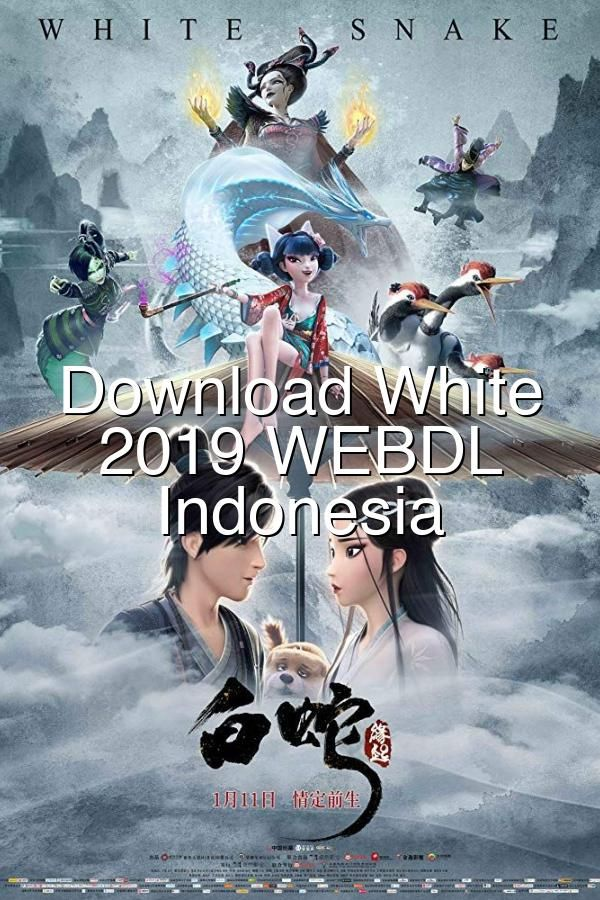 Download White Snake 2019 WEBDL Subtitle Indonesia in 2020