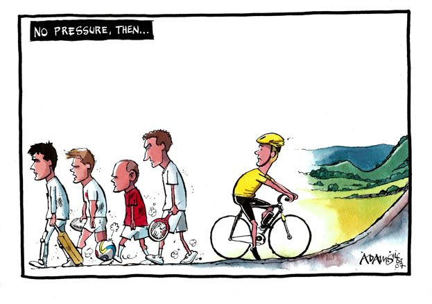 """3 July 2014 - As the Tour de France gets going in Yorkshire, Adams references the latest British sporting failures in football, cricket, tennis and rugby. Having had a Brit win the tour the last two years, the caption is """"no pressure then""""."""
