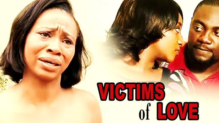 Victims of Love 1 - 2016 Latest Nigerian Nollywood Movie ...