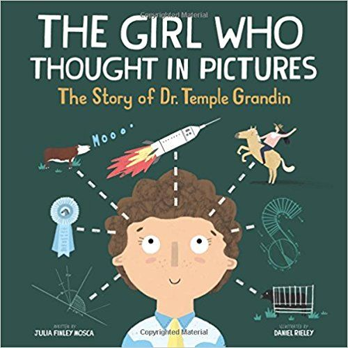 The Girl Who Thought in Pictures: the Story of Dr. Temple Grandin (Amazing Scientists):