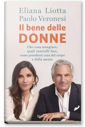 Prevenzione donne: il libro di Eliana Liotta e Paolo Veronesi spiega che cosa mangiare, quali controlli fare, come prendersi cura del corpo e della mente.