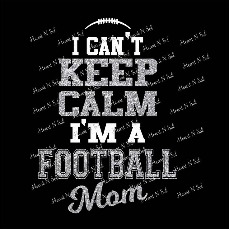 Keep calm football mom, Can't keep calm, Football mom, Team Spirit, SVG, EPS, DXF, Digital file, Instant Download, Silhouette, Cricut by HeartNSolDesigns on Etsy