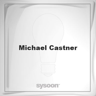 Michael Castner: Page about Michael Castner #member #website #sysoon #about