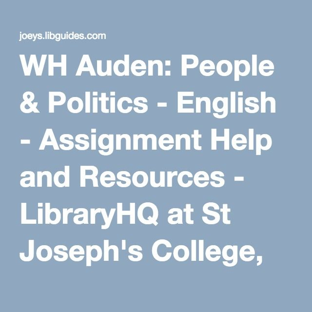 WH Auden: People & Politics - English - Assignment Help and Resources - LibraryHQ at St Joseph's College, Hunters Hill