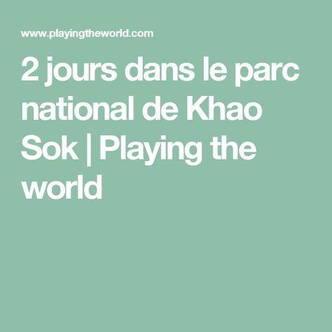 2 jours dans le parc national de Khao Sok   Playing the world