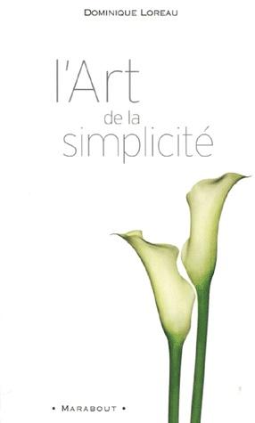 L'art de la simplicité - Dominique Loreau