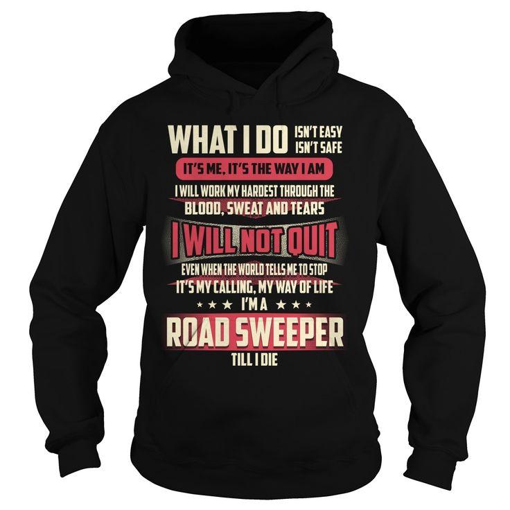 Road Sweeper What I do Job Title TShirt