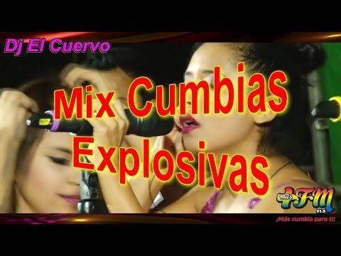 MIX CUMBIAS EXPLOSIVAS PERU 2016 - DJ EL CUERVO - YouTube