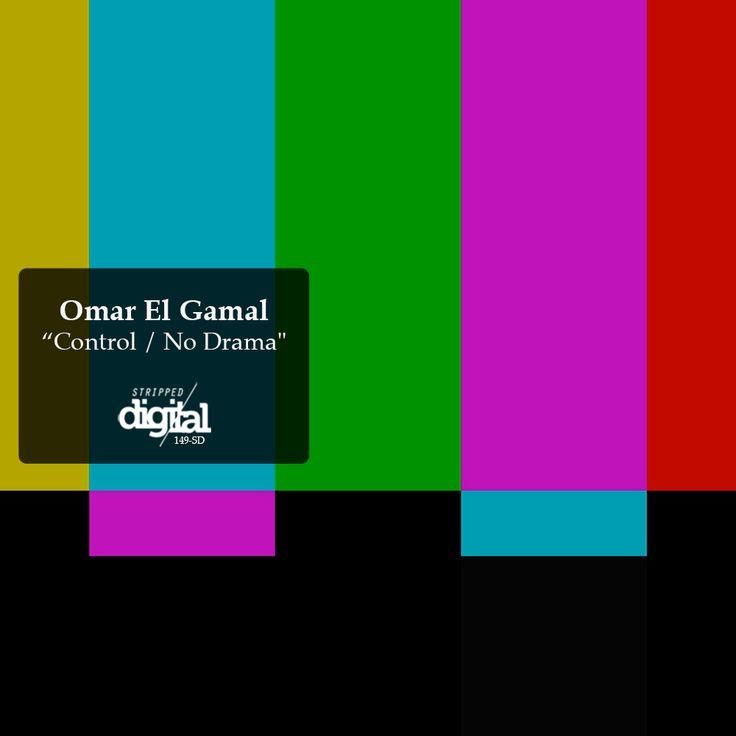 149-SD Omar El Gamal | Control / No Drama | Stripped Digital