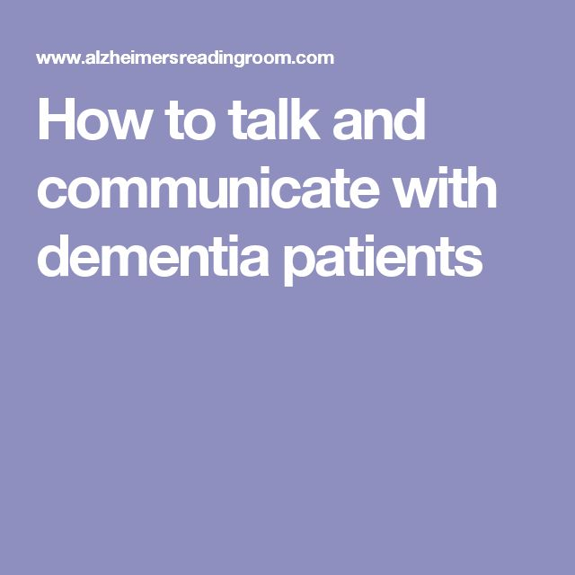 communication with dementia patients Good communication benefits the person with dementia, as well as you, the caregiver not only is communication a rewarding endeavor in itself, as it provides ways to.