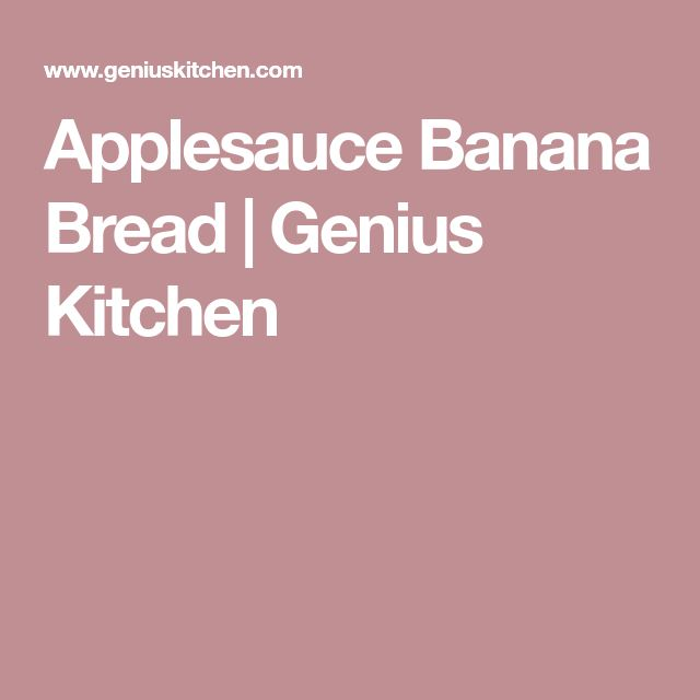 Applesauce Banana Bread | Genius Kitchen