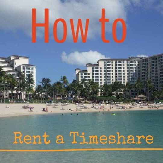I Need A Place To Rent: How To Rent A Timeshare From An Owner. Tips And Tricks