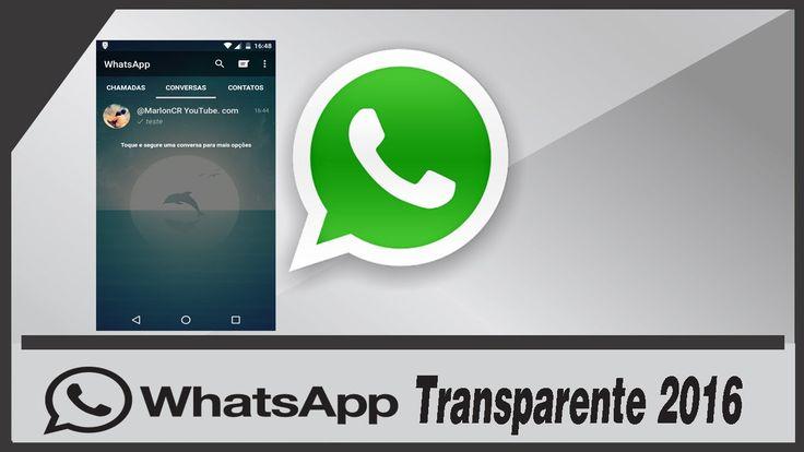 WhatsApp Transparente Atualizado 2016: Como Baixar e Instalar