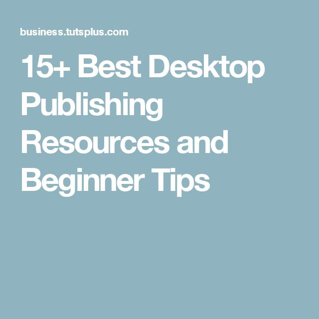 15+ Best Desktop Publishing Resources and Beginner Tips