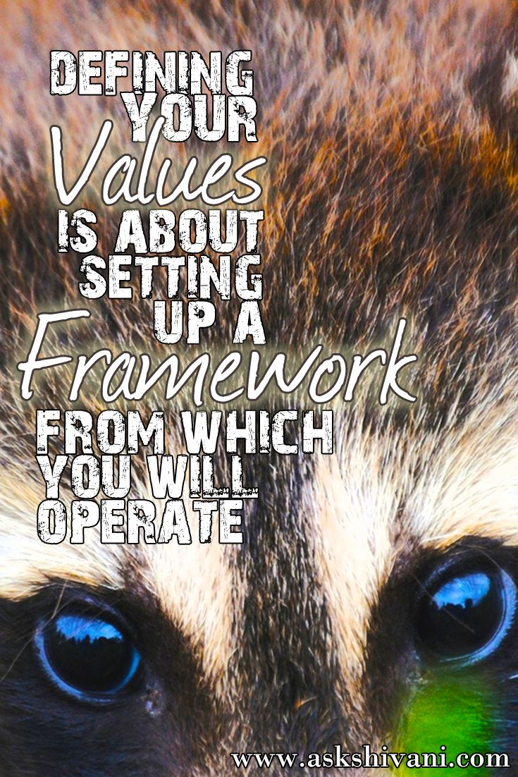 Defining your values is about setting up a framework from which you will operate. http://ow.ly/TJONM