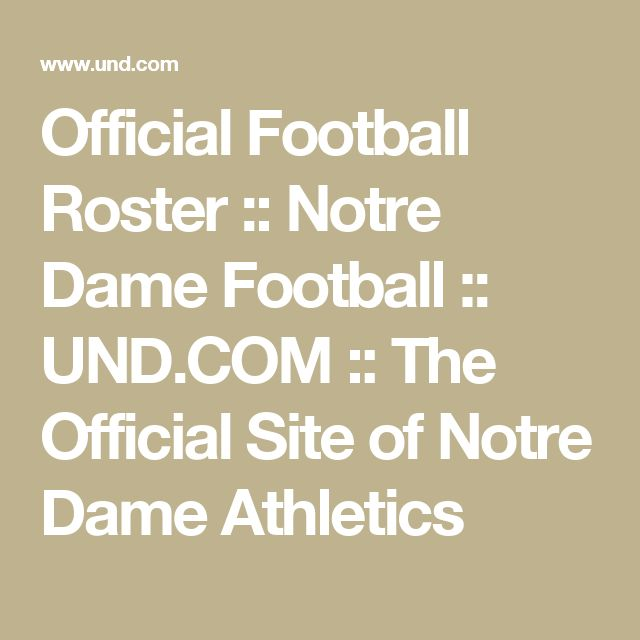 Official Football Roster :: Notre Dame Football :: UND.COM :: The Official Site of Notre Dame Athletics