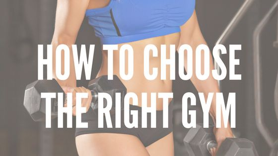 How to choose the right gym?